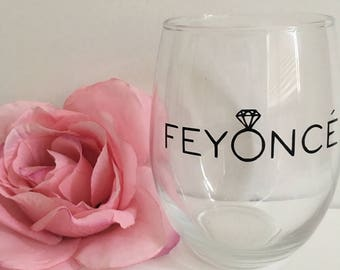 Feyonce wine glass- feyonce- engagement gift- bride to be gift- fiancee gift- funny wine glass- bridal wine glass- bride gift
