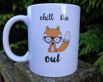 Personalised Ceramic Mug - Chill The Fox Out - Humorous / funny GIFT - Any Name