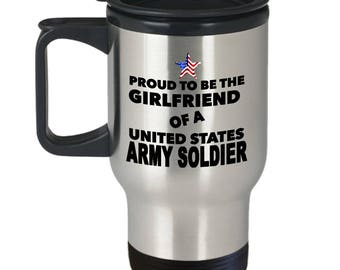 Proud To Be The Girlfriend Of A United States Army Soldier-14oz Stainless Steel Tumblers
