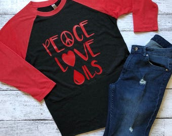 Peace Love Oils Shirt / Essential Oils Shirt / Gifts For Her / Christmas Gifts / Graphic T-Shirt / Graphic Tee / Essential Oils T-Shirt
