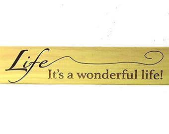 Life....It's a Wonderful Life Sign by SignsByAllSeasons