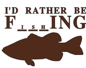 I'd Rather Be fishing (Vinyl Decal-FREE SHIPPING-listing is for vinyl decal only (fishing, custom, yeti, rtic, tumbler decal, car decal)
