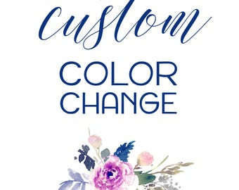 CUSTOM COLOR CHANGE. Customize my printable.