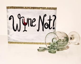 Wine Not 8x10 Wood Sign - Wine Decor - Kitchen Decor - Housewarming Gifts - Funny Wine Gifts - Gifts Under 20 - Wine Centerpiece