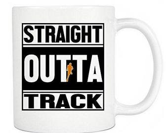 Track Coffee Mugs - Straight Outta Track Ceramic Coffee Mug & Tea Cup - Perfect Gift For Runners In Your Office, White Mug 11oz