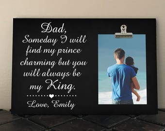 DAD Someday I will find my Prince... but you will always be my KING, DAUGHTER to Dad gift, Free Design Proof and Personalization, Stepdad
