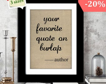 Custom Burlap Print,Inspirational Quote  on Burlap,Motivational Quote,Personalized Quote Print,Custom Quote Print on Burlap,Your Text Here