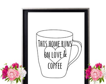 This home runs on love and coffee print