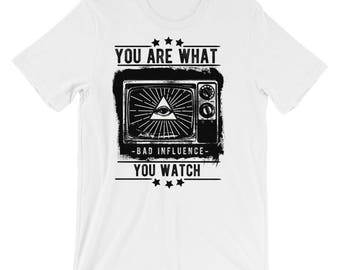 You Are What You Watch Unisex T-Shirt