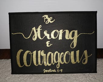 Be Strong and Courageous - Joshua 1:9 Canvas // Scripture Wall Art