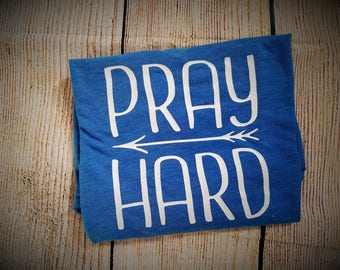 Pray Hard Women's TShirt - Women's Clothing - Prayer Shirt - Christian Clothing - Religious Clothing - Religious Shirt - Church Shirt