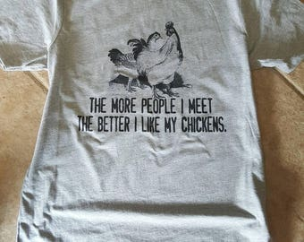 The More People I Meet The Better I Like My Chickens