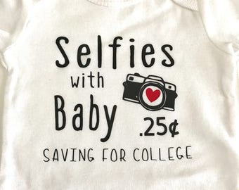 Selfies with Baby Infant Bodysuit, Baby Shower Gift, Funny Infant Bodysuit, New Baby Gift, vinyl baby bodysuit, Baby Bodysuit, Selfie Shirt