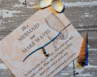 Mermaid, Party Favors, Be a Mermaid and Make Waves, Wish Bracelet, Beach Life, Graduation Gift, Birthday Gift, Bridal Shower, Mermaid Party