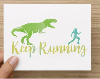 Keep Running - motivational card for athletes, run like a T-rex is chasing you!