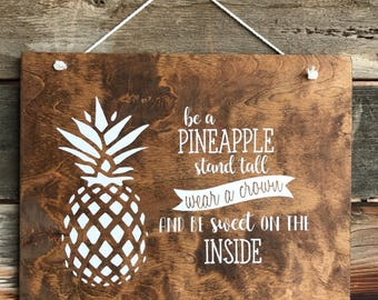 Be a pineapple sign