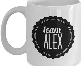 Team Alex Coffee Mug - Cup - Christmas Birthday Gag Gifts