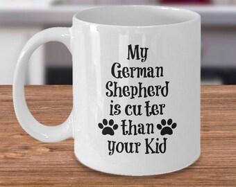 German Shepherd Mug – Cuter Than Your Kid – Funny Dog Lover Coffee Cup Gift, 11 oz.