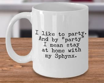 Sphynx Cat Gift - Sphynx Cat - Sphynx Cat Lover - Gifts for Sphynx Cat Lovers - I Like to Party - Sphynx Cat Mug