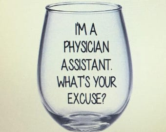 Physician assistant wine glass. Physician assistant gift. Pa wine glass. Pa gift. Pa school. Physician assistant school.