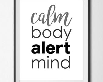 Calm Body Alert Mind, Instant Download Digital Printable Wall Art, Inspiration Quote, Mantra