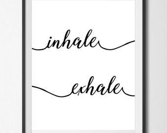 Inhale Exhale, Instant Download Digital Printable Wall Art, Black and White Typography, Inspirational Quote Wall Art