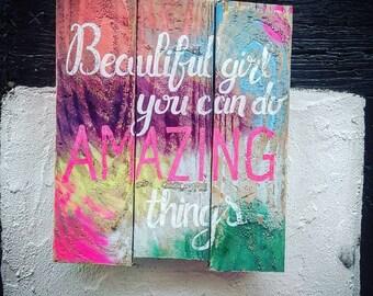 Beautiful girl you can do AMAZING things.Wall sign
