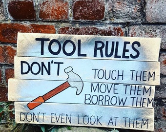 Tool Rules - Wooden sign - Gift for him - Gift for men - wooden sign - Garage sign - Mancave - Craft room - Shed sign - Recycled wood