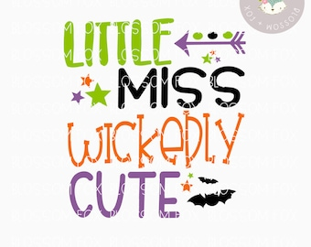 Halloween SVG, Little Miss Wickedly Cute Svg, Halloween SVG File, Bats, Wicked Svg, Trick or Treat Svg, Cutting File, Halloween Svg File,
