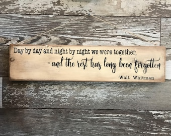 "Farmhouse sign, ""We were together, and the rest has long been forgotten."" 5.5"" high x 24"" long.  Wedding, Valentine's Day gift"