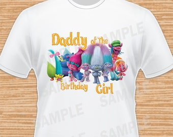 Daddy of the Birthday Girl. Trolls Digital File. Personalized Family Shirts, Birthday Party, Iron on Transfer, Printable, Instant Download