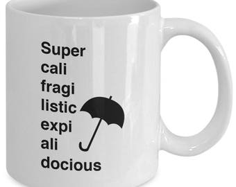 SUPERCALIFRAGILISTICEXPIALIDOCIOUS - Mary Poppins Inspired Mug - Disney Movie Film Fan Gift - 11 oz white coffee tea cup