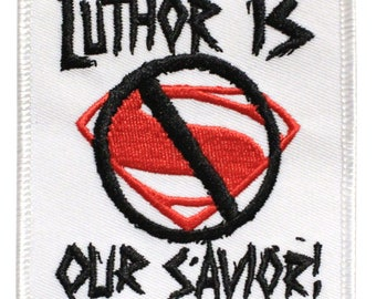 Official DC Comics Dawn of Justice Lex Luthor 'Luthor Is Our Savior' Iron On Supervillain Embroidered Patch