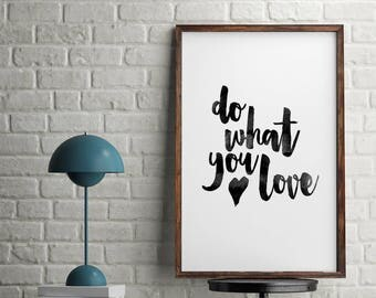 Do what you love, Monochrome, Home Print, A4 or A5, Quality Paper