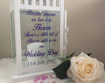 Because someone we love is in heaven theres a little bit of heaven on our wedding day lantern memorial with candle