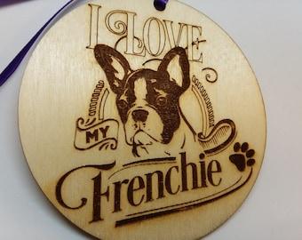 I LOVE My Frenchie, Dog Ornament, Frenchie Dog Gift, Dog Owner Gift, Frenchie Christmas Gift, Gift For Dog Owner, Frenchie Gift