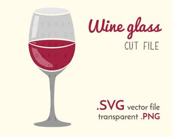 Wine Glass cut file | party - drink - red wine clip art | SVG - vector - PNG | Cricut or silhouette cutting machine