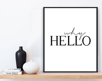Why Hello Print, Modern Wall Art, Instant Download, Hello Printable, Digital Poster, Why Hello, Modern Art Print, Why Hello, Modern Decor