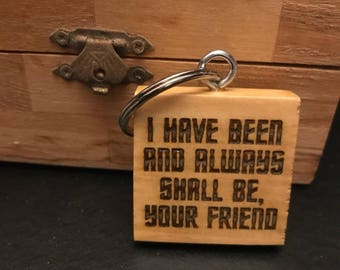 Star Trek Quote Wooden Laser Engraved Keychain Keyring Sci-fi Gift Geek Gift Gift for Friend Movie Quote Spock Quote