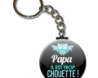 Dad he's too OWL key chain 38mm (idea gift dad baptism Communion Christmas birthday)