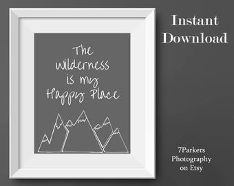 Printable Wall Art Quotes; Wanderlust Decor; Typography Print; Instant Downloads; Gift For Nature Lover; Happy Place; Inspirational Poster.