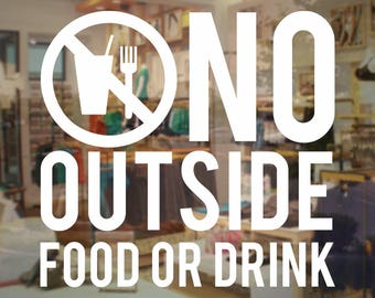 No Outside Food Or Drink - Store & Window Decal