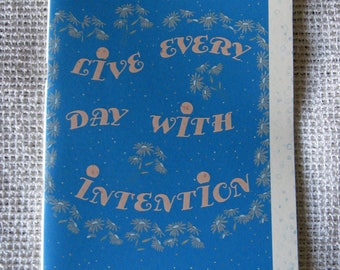 Notebook; Live every day with intent