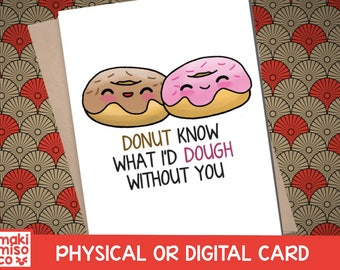 DONUT KNOW what I'd DOUGH without you Greeting Card - Love birthday Boyfriend Girlfriend Anniversary Friend Cute Pun Food Couple valentines