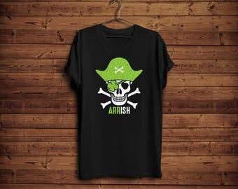 St Patricks Day Shirt/ Skull Pirate St Patrick Day T-Shirt/ Funny St Pats Day Shirt/ Arrish Shirt/ Irish Pirate Shirt/ Cool St Patricks Day