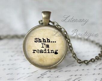 Shhh... I'm Reading, Typewriter Font, Writing, Reading Quote Necklace or Keyring, Keychain.