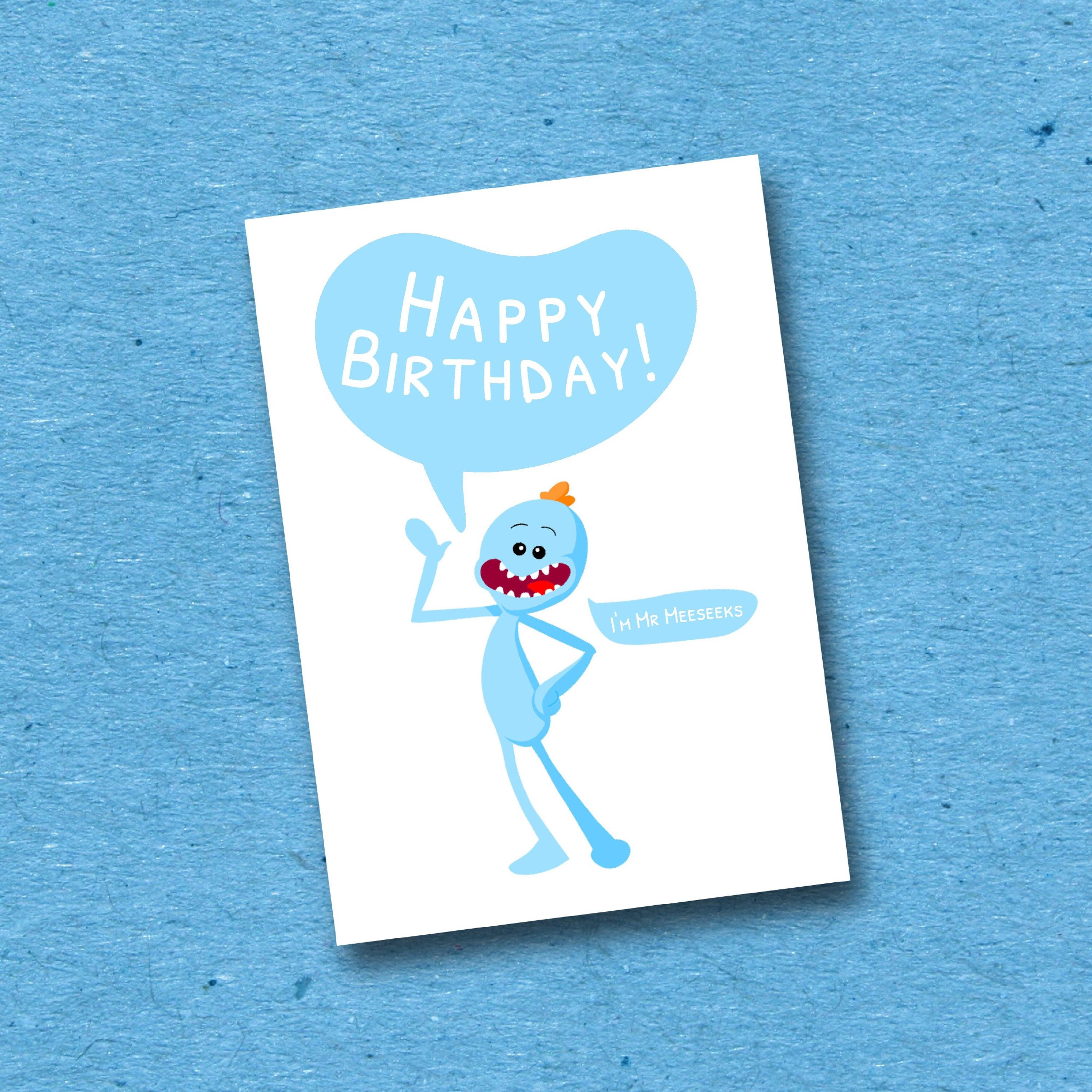 I m Mr Meeseeks Birthday Card Rick and Morty Greeting