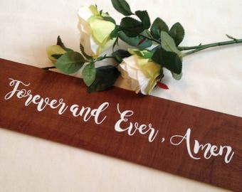 """Sign quote """"forever and ever, amen"""" for wedding, rustic, wooden sign"""