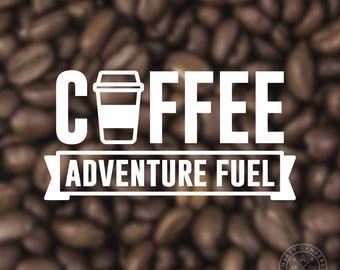Coffee Adventure Fuel Vinyl Decal | Water Bottle Decal | Car Window Decal | Laptop Decal