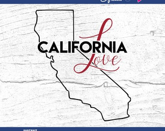 California Love SVG, California State SVG, Cutting File for Silhouette, Cricut Cut File, Commercial Use, State SVG, Valentines Day svg